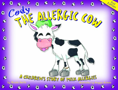 Cody the Allergic Cow: A Children's Story of Milk Allergies